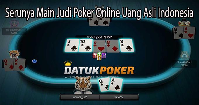 Serunya Main Judi Poker Online Uang Asli Indonesia
